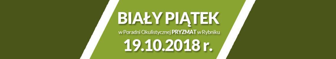 pryzmat oku article fot bialy piatek2 1140x200 - Biały piątek w Poradni Okulistycznej PRYZMAT w Rybniku